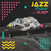Jazz Piano for Sleep (Relaxing & Smooth  Music, Babies Sleeping Piano Lullabies, Deep Sleep Hypnosis) by Piano Jazz Background Music Masters