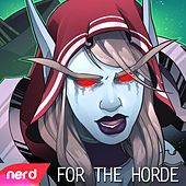 For the Horde by NerdOut