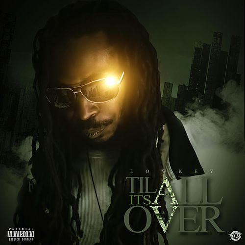 Till It's All Over by Low Key