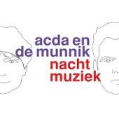 Nachtmuziek von Acda en de Munnik