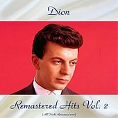 Remastered Hits Vol, 2 (All Tracks Remastered 2018) van Dion