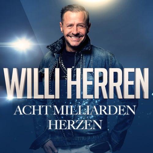 Acht Milliarden Herzen by Willi Herren