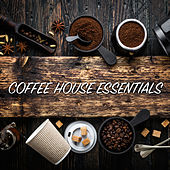 Coffee House Essentials by Various Artists