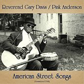 American Street Songs (Remastered 2018) von Reverend Gary Davis