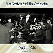 1940-1944 (All Tracks Remastered 2018) by Stan Kenton