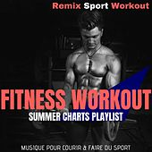 Fitness Workout Summer Charts Playlist (Musique Pour Courir & Faire Du Sport) von Remix Sport Workout