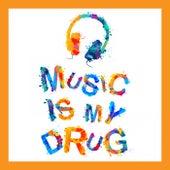 Music Is My Drug von Various Artists