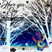 Have You Ever di Raven_Wonder