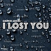 I Lost You de Griffin Arons