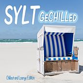 Sylt Gechilled (Chillout und Lounge Edition) de Various Artists