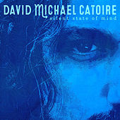Silent State of Mind by David Michael Catoire