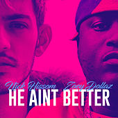 He Ain't Better (feat. Zoey Dollaz) by Nick Hissom