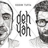 Deh Yah von Riddim Tuffa