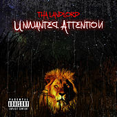 Unwanted Attention de ThaLandlord