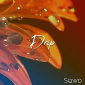 Drip by Sqwd