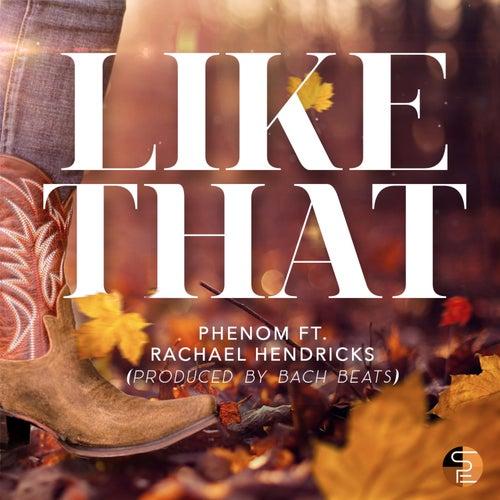 Like That by Phenom