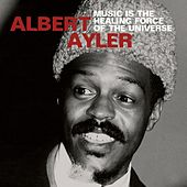 Music Is the Healing Force of the Universe de Albert Ayler