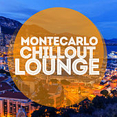 Montecarlo Chillout Lounge (25 Essential Chilled Beats from the Luxury Clubs) van Various