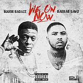 We On Now (feat. Boosie Badazz) von Bae Bae Savo