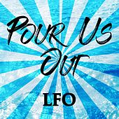 Pour Us Out de LFO