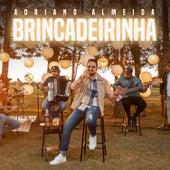 Brincadeirinha (Acústico) by Adriano Almeida
