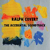 The Accidental Soundtrack by Ralph Covert