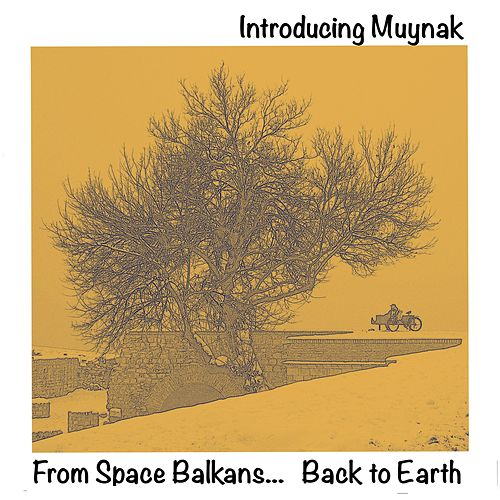 Introducing Muynak (from Space Balkans Back to Earth) by Muynak