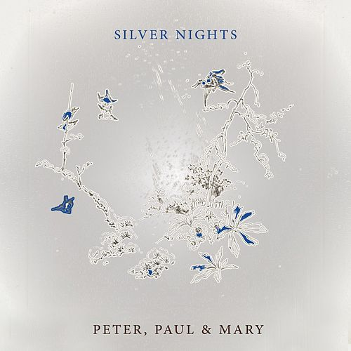 Silver Nights de Peter, Paul and Mary