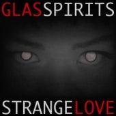 Strangelove von Glasspirits