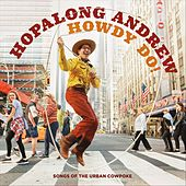 Howdy Do! Songs of the Urban Cowpoke by Hopalong Andrew