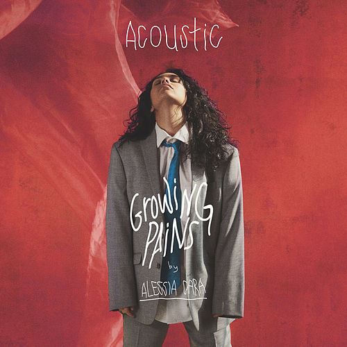 Growing Pains (Acoustic) by Alessia Cara