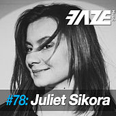Faze DJ Set #78: Juliet Sikora de Various Artists