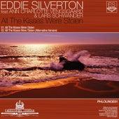 All the Kisses Were Stolen by Eddie Silverton