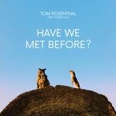 Have We Met Before? de Tom Rosenthal