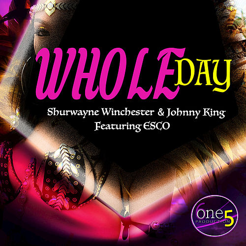 Whole Day by Shurwayne Winchester