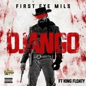 Django (feat. King Floaty) by First Eye Mils