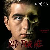 Bad For Me  (Instrumental Album) von Jo Kross