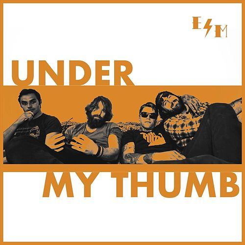 Under My Thumb von Electric Mud