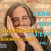 From the Vaults, Vol. 1: Harmonica Jazz by Howard Levy