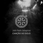 Canção do Exílio de João Paulo Saragossa