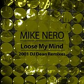 Loose My Mind (2001 DJ Dean Remixes) by Mike Nero