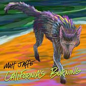 California's Burning by Matt Jaffe