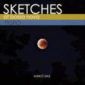 Sketches of Bossa Nova: Pigro by Mako Sax