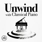 Unwind with Classical Piano von Various Artists