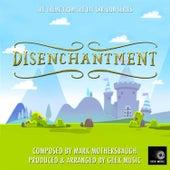Disenchantment - Main Theme by Geek Music