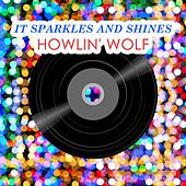 It Sparkles And Shines di Howlin' Wolf