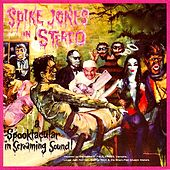 In Stereo: A Spooktacular In Screaming Sound! ‎ by Spike Jones