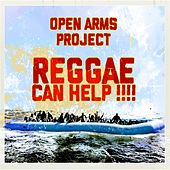 Open Arms Project - Reggae can Help!!!! by Various Artists