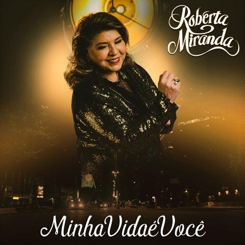 Minha Vida É Você de Roberta Miranda