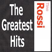 Tino Rossi - The greatest hits by Tino Rossi
